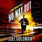No Way Out: A Jack Davis Thriller, Book 3 | Joel Goldman