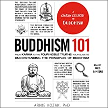 Buddhism 101: From Karma to the Four Noble Truths, Your Guide to Understanding the Principles of Buddhism Audiobook by  Adams Media Narrated by Fred Sanders
