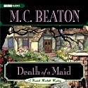Death of a Maid (       UNABRIDGED) by M. C. Beaton Narrated by Graeme Malcolm