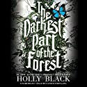 The Darkest Part of the Forest (       UNABRIDGED) by Holly Black Narrated by Lauren Fortgang