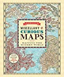 Vargics Miscellany of Curious Maps: Mapping the Modern World