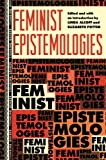 Feminist Epistemologies (Thinking Gender)