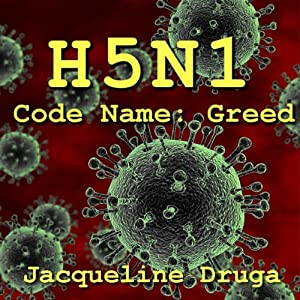 H5N1: Code Name: Greed | [Jacqueline Druga]
