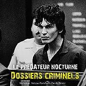 Le prédateur nocturne (Dossiers criminels) | John Mac