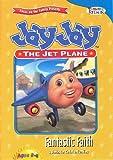 Jay Jay the Jet Plane: Fantastic Faith (3 stories for Christian Families)