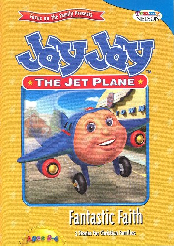 Jay Jay the Jet Plane: Fantastic Faith (3 stories for Christian Families)