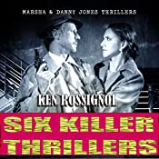 Six Killer Thriller Novels - Marsha & Danny Jones Thriller Series, Books 1-6 | Ken Rossignol