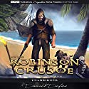 Robinson Crusoe (       UNABRIDGED) by Daniel Defoe Narrated by David McCallion