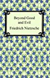 Beyond Good and Evil (1420922505) by Friedrich Nietzsche