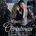 Home for Christmas: New Adult Holiday Dark Suspense Romance Audiobook by Emme Rollins Narrated by Holly Hackett
