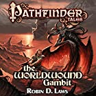 The Worldwound Gambit Audiobook by Robin D. Laws Narrated by Noah Michael Levine