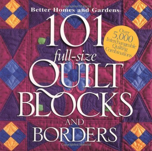 101 Full-size Quilt Blocks and Borders (Better Homes & Gardens) by Better Homes & Gardens (1998) Spiral-bound