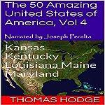 The 50 Amazing United States of America, Vol 4: Kansas, Kentucky, Louisiana, Maine, Maryland | Thomas Hodge