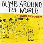 Dumb Around the World: Czech Republic |  Reader's Digest - editor