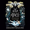 After Alice Audiobook by Gregory Maguire Narrated by Katherine Kellgren