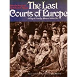 The Last Courts of Europe: A Royal Family Album, 1860-1914 First edition by Finestone, Jeffrey published by Vendome Press Hardcover