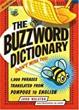 img - for Buzzword Dictionary: 1,000 Phrases Translated from Pompous to English by John Walston (2006-09-01) book / textbook / text book