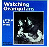 Watching orangutans (0802765092) by Hunt, Joyce