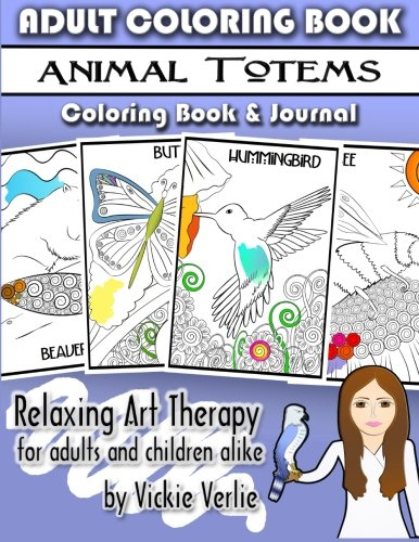 Adult Coloring Book: Animal Totems - Coloring Book and Journal: Relaxing Art Therapy for Adults and Children Alike: Volume 1 (Adult Coloring Art Therapy)
