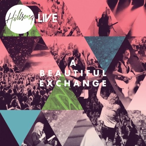 A beatiful Exchange - New Hillsong Live Album 61iGIveLc9L._SS500_