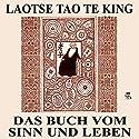 Tao Te King: Das Buch vom Sinn und Leben Hörbuch von  Laozi Gesprochen von: Karlheinz Gabor