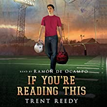 If You're Reading This (       UNABRIDGED) by Trent Reedy Narrated by Trent Reedy, Ramon de Ocampo