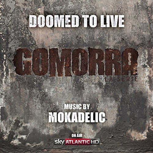 """Doomed to Live (From """"Gomorra: la serie"""")"""