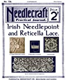 img - for Needlecraft Practical Journal #106 c.1913 - Irish Needlepoint and Reticella Lace book / textbook / text book