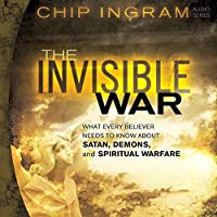The Invisible War: What Every Believer Needs to Know About Satan, Demons, and Spiritual Warfare audio book