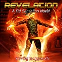 Revelation: A Kid Sensation Novel Audiobook by Kevin Hardman Narrated by Mikael Naramore