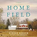 Home Field: A Novel Audiobook by Hannah Gersen Narrated by Chris Andrew Ciulla