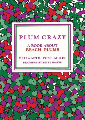 Plum Crazy A Book About Beach Plums094023212X