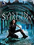 Cast in Shadow (Chronicles of Elantra, Book 1) (The Chronicles of Elantra)