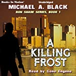 A Killing Frost: Ron Shade, Book 1 | Michael A. Black