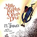 Mary Poppins Opens the Door: Mary Poppins, Book 3 Audiobook by P. L. Travers Narrated by Rosalyn Landor
