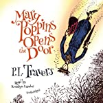 Mary Poppins Opens the Door: Mary Poppins, Book 3 (       UNABRIDGED) by P. L. Travers Narrated by Rosalyn Landor