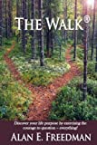 img - for The Walk-A Journey Through Changes of the Heart With Grace, Truth, and Purpose! book / textbook / text book
