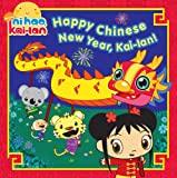 img - for Happy Chinese New Year, Kai-lan! (Ni Hao, Kai-Lan) book / textbook / text book
