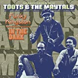 Funky Kingston / In the Dark Original recording reissued, Original recording remastered edition by Toots & The Maytals (2003) Audio CD