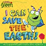I Can Save the Earth!: One Little Mon...