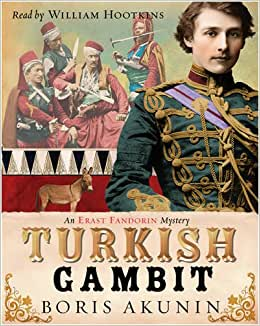 the turkish gambit by boris akunin essay The turkish gambit by boris akunin (hardcover) [akunin] writes gloriously pre-soviet prose, sophisticated and suffused in slavic melanchioly and thoroughly worthy of nineteenth-century forebearers like gogol and chekhov -time it is 1877, and war has broken out between russia and the.
