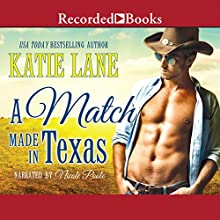 A Match Made in Texas: Deep in the Heart of Texas, Book 6 (       UNABRIDGED) by Katie Lane Narrated by Nicole Poole