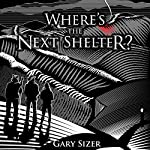Where's the Next Shelter? | Gary Sizer
