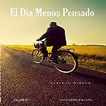 El Día Menos Pensado [One of These Days] | Alberto Gimeno