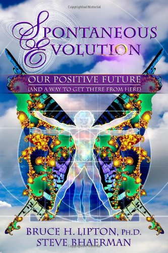 Spontaneous Evolution: Our Positive Future (And a Way to Get There from Here)