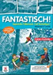 Allemand 1re ann�e Fantastisch ! : Ca...