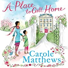 A Place to Call Home (       UNABRIDGED) by Carole Matthews Narrated by Rita Sharma