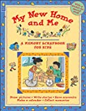 img - for My New Home and Me (A Memory Scrapbook for Kids) book / textbook / text book