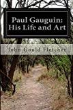 Paul Gauguin: His Life and Art