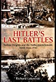 Hitlers Last Battles: Seelow and the Halbe Encirclement, April-May 1945